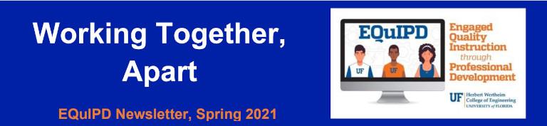 Working Together, Apart: Spring 2021 EQuIPD Newsletter
